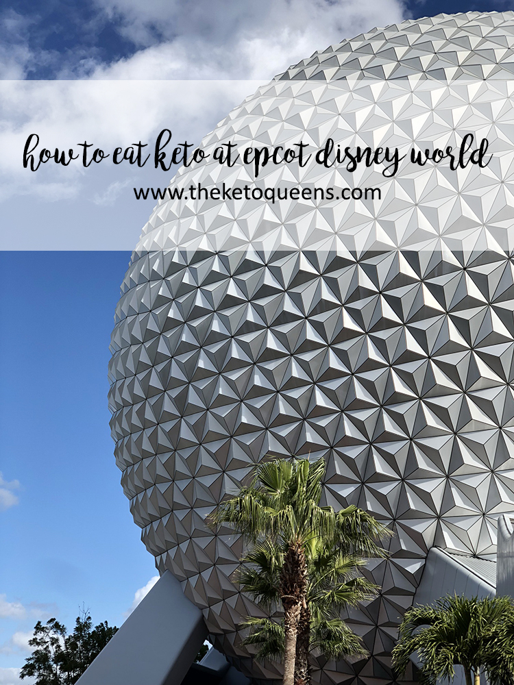 how to eat keto at epcot disney world with spaceship earth