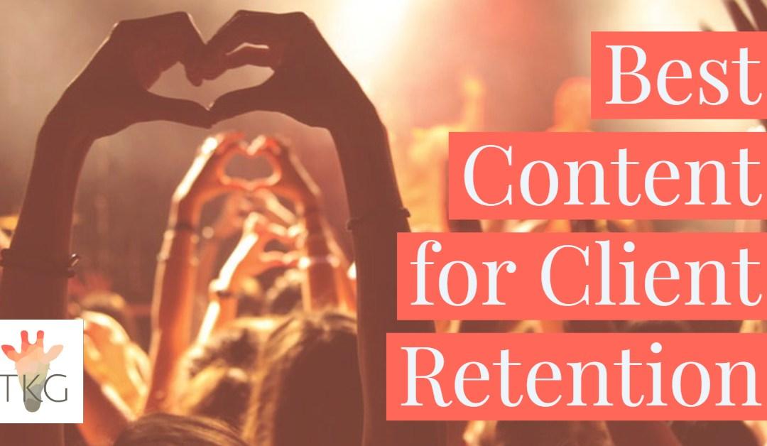 Best Content for Client Retention