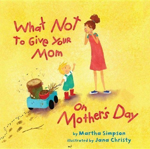 What Not to Give Your Mom on Mother's Day - best Mother's Day Picture Books