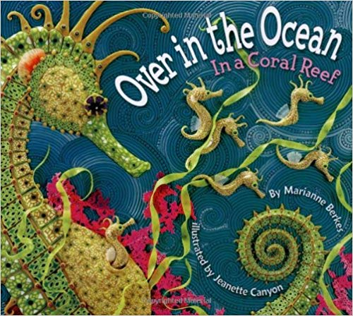 Over in the Ocean: In a Coral Reef by Marianne Berkes - Children's Books about the Ocean