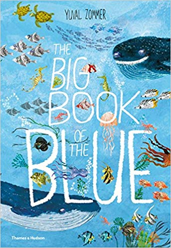 The Big Book of the Blue - Children's Books about the Ocean