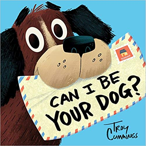 Can I Be Your Dog? by Troy Cummings -  children's books about dogs