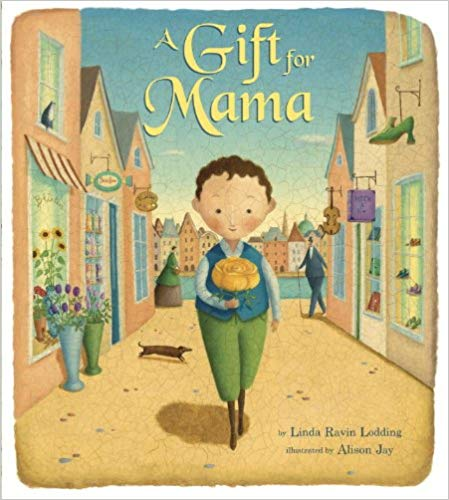 A Gift for Mama book - best Mother's Day Picture Books