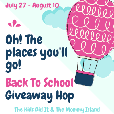 Oh! The Places You'll Go! Back To School Giveaway Hop #BloggerOpp