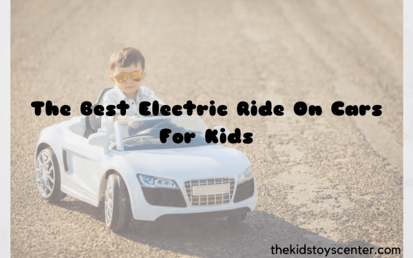 The Best Electric Ride On Cars For Kids 2017