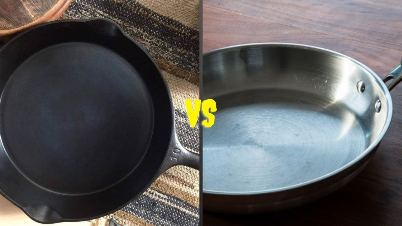 Cast Iron VS Stainless Steel Pan