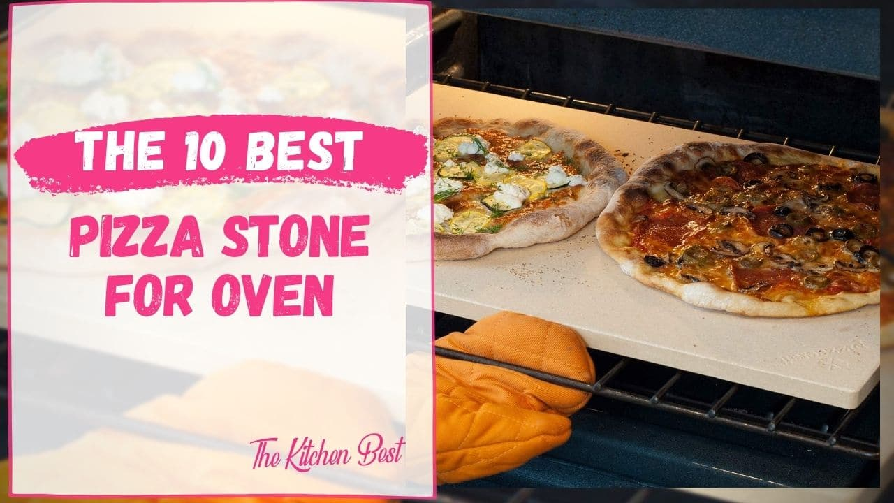 Best Pizza Stone for Oven