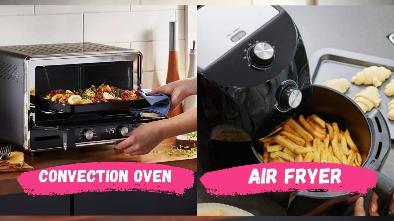 Convection Oven vs Air Fryer