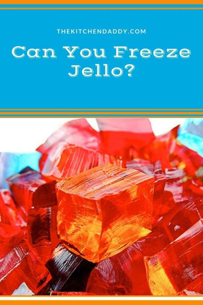 Can You Freeze Jello