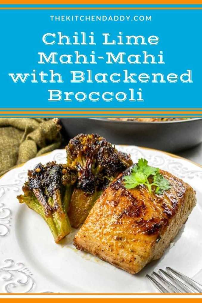 Chili Lime Mahi-Mahi Recipe with Blackened Broccoli