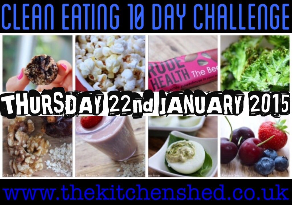 Clean Eating 10 Day Challenge www.thekitchenshed.co.uk