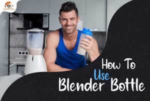 how to use a blender bottle