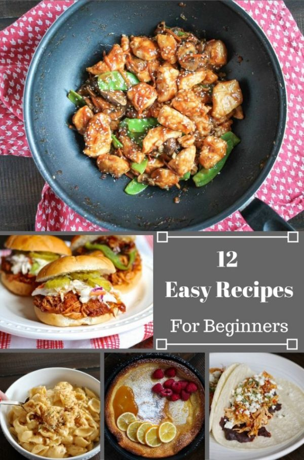 12 Easy Recipes for Beginners - quick weeknight meals I have relying on for YEARS!