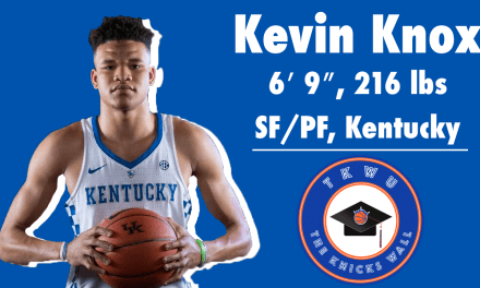 TKW U: Kevin Knox Knicks Breakdown