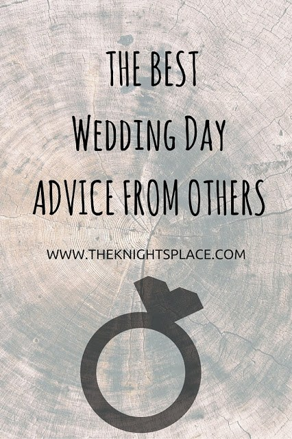 The Best Wedding Day Advice from Others