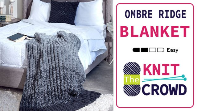 Knit Ombre Ridge Blanket Pattern