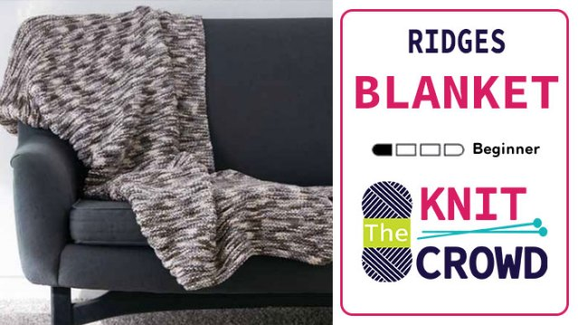 Knit Ridges Blanket by Yarnspirations