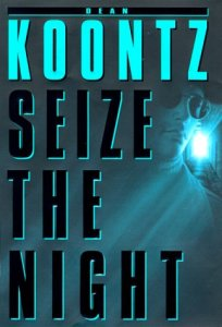 Book Review: Seize the Night by Dean Koontz