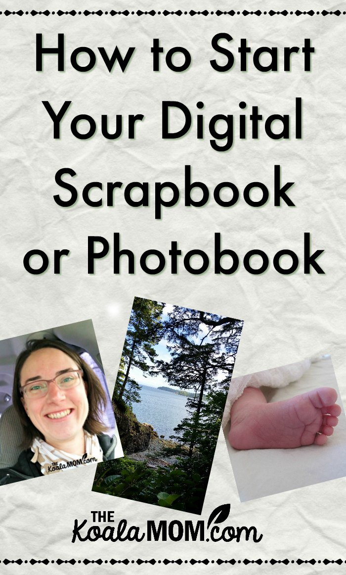 How to Start Your Digital Scrapbook or Photobook