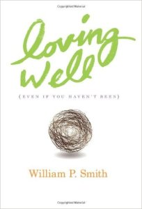 Book Review: Loving Well by William P. Smith