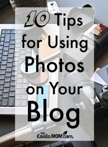 Ten Tips for Using Photos on Your Blog