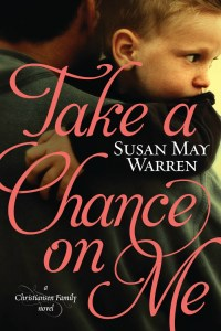 Take a Chance on Me by Susan May Warren