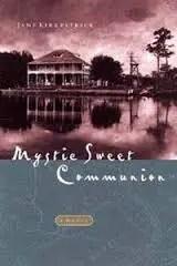 Mystic Sweet Communion by Jane Kirkpatrick
