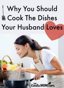Cook What He Loves {31 Days to a Happy Husband}