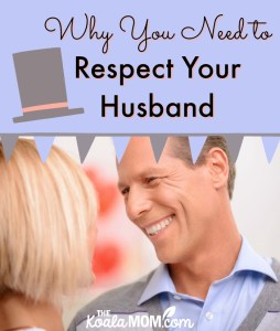Respect Your Husband {31 Days to a Happy Husband}