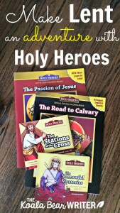 Make Lent an Adventure with Holy Heroes
