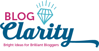 Blog Clarity: Bright Ideas for Brilliant Bloggers