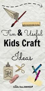 Fun and Useful Kids Craft Ideas