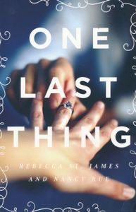 One Last Thing by Rebecca St. James and Nancy Rue