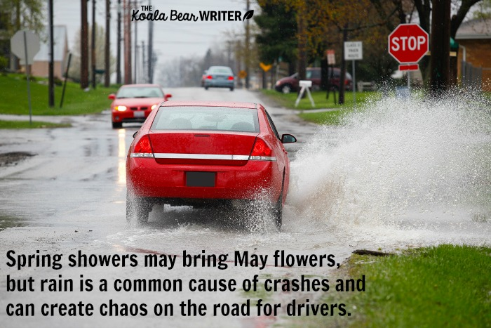 Spring showers may bring May flowers, but rain is a common cause of crashes and can create chaos on the road for drivers.