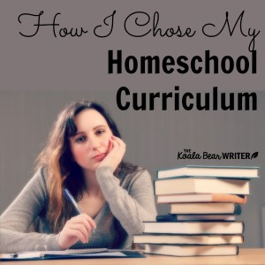 How I Chose My Homeschool Curriculum