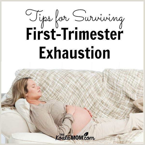 Tips for Surviving First-Trimester Exhaustion