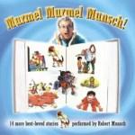 Murmel Murmel Munsch; 14 more best-loved stories performed by Robert Munsch
