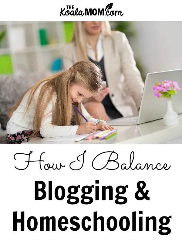 How I Balance Blogging & Homeschooling