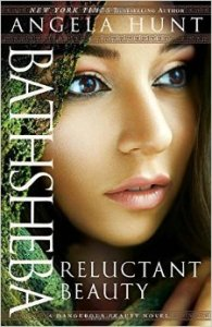 Bathsheba: Reluctant Beauty by Angela Hunt