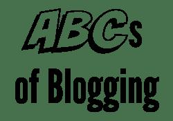 ABCs of Blogging