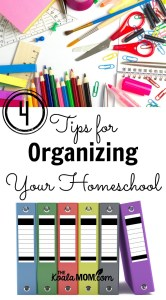 4 Tips for Organizing Your Homeschool