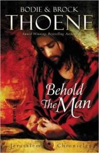 Behold the Man by Brock & Bodie Thoene