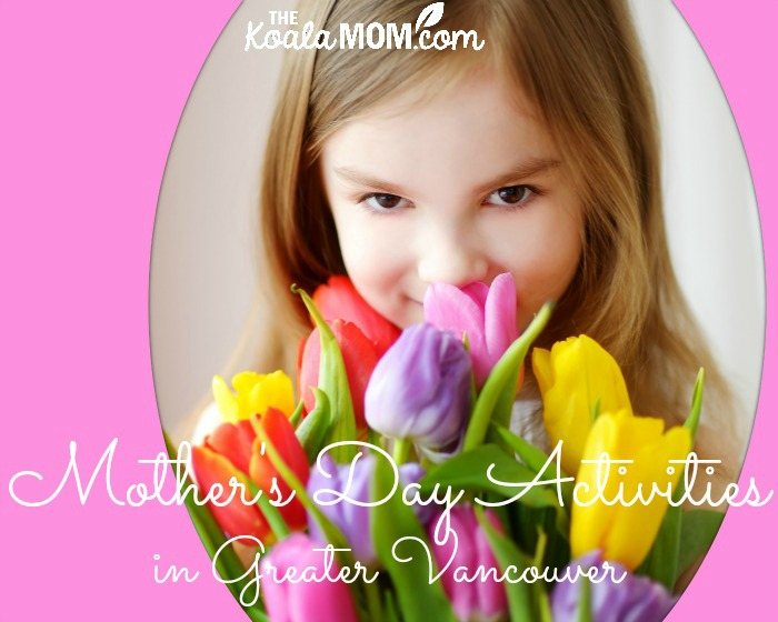 Mother's Day Activities in Greater Vancouver (little girl holds a bundle of tulips in a pink frame)