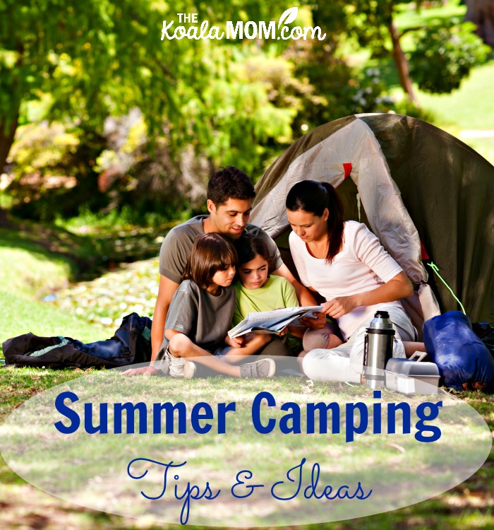 Summer Camping Tips & Ideas