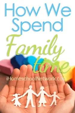 How We Spent Family Time - iHomeschool Network