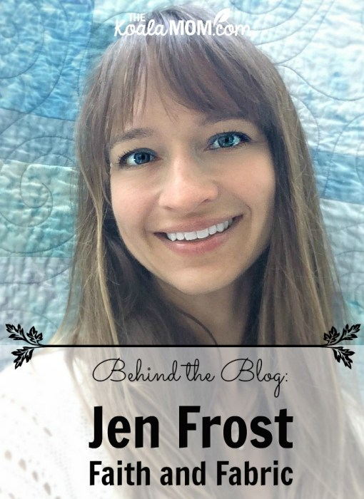 Jen Frost from Faith and Fabric blog