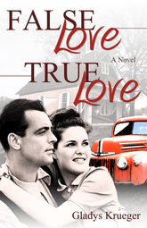 False Love, True Love by Gladys Krueger