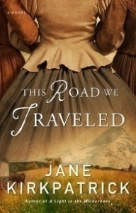This Road We Traveled by Jane Kirkpatrick
