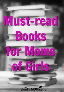 Must-read Books for Moms of Girls (from nonfiction to fiction!)