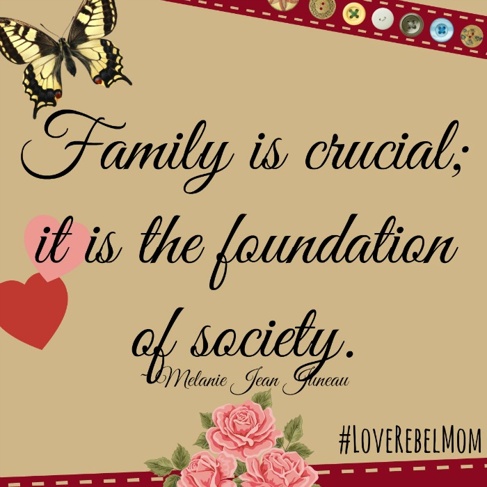 """Family is crucial"" quote by Melanie Jean Juneau from Love Rebel: Reclaiming Motherhood"